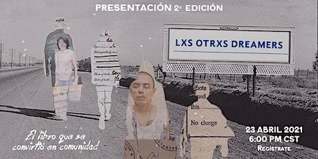 Presentación: 2º edición del libro Lxs Otrxs Dreamers entradas
