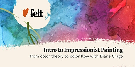Felt: Intro to Impressionist Painting tickets