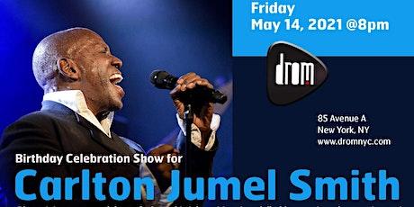 Birthday Celebration Show for Carlton Jumel Smith tickets