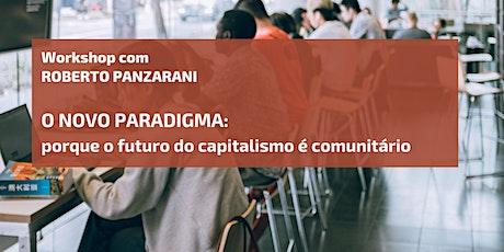 O novo paradigma: porque o futuro do capitalismo é comunitário ingressos