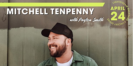 Mitchell Tenpenny w/ Payton Smith - Lightstream Backyard Concert Series tickets