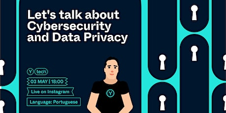 Let's talk about Cybersecurity and Data Privacy! tickets
