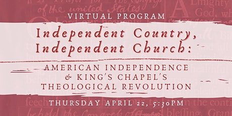 American Independence & King's Chapel's Theological Revolution tickets