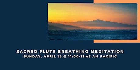 Sacred Flute Breathing Meditation Tickets