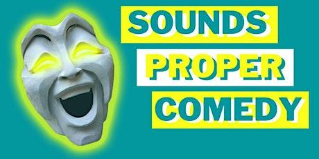 Sounds Proper Comedy Showcase No8 tickets