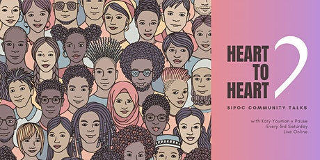 Heart to Heart: Monthly BIPOC Talks – May 2021 tickets