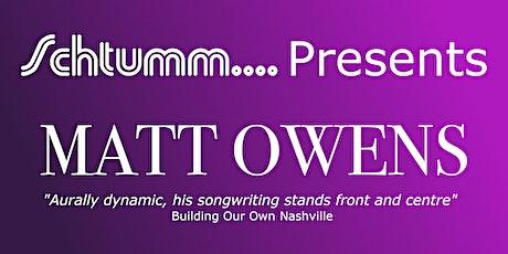 Schtumm.... Presents Matt Owens tickets
