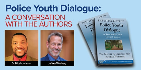 Police Youth Dialogue, Conversation with Micah Johnson & Jeffrey Weisberg Tickets