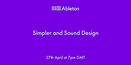 Simpler and Sound Design tickets