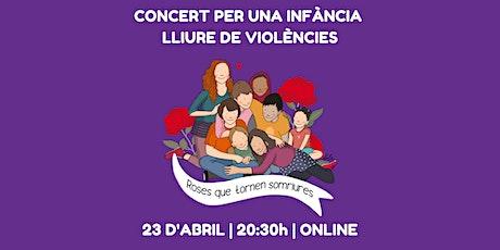Concert per una infància lliure de violències #RosesQueTornenSomriures biglietti