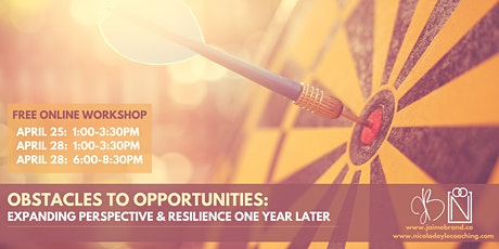 FREE Perspective & Resilience Workshop: Obstacles to Opportunities tickets