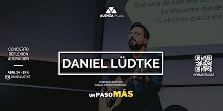 """DANIEL LÜDTKE en Concierto - Concierto Benéfico en apoyo a """"UN PASO MÁS"""" entradas"""