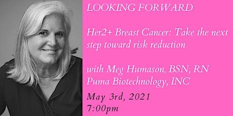 Virtual | Looking Forward for HER 2 + Breast Cancer | Meg Humason, BSN, RN tickets