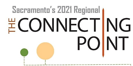 Sacramento's 2021 Regional The Connecting Point Event tickets