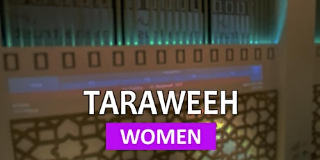 *WOMEN ONLY* Taraweeh 15 - 22 April @ 9:50pm (8-NIGHTS) - WOMEN tickets
