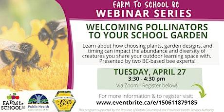 Farm to School BC Webinar: Welcoming Pollinators to your School Garden tickets