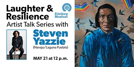 Laughter and Resilience  Artist Talk Series with Steven Yazzie tickets