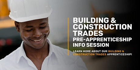 Building & Construction Trades Info Session tickets