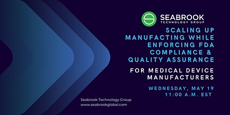 Scaling Up Manufacturing While Enforcing FDA Compliance & Quality Assurance tickets