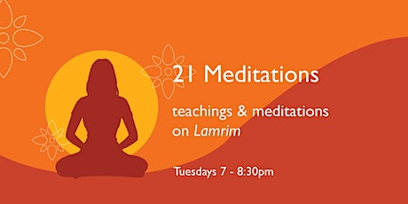 21 Meditations - Developing Renunciation for Samsara - June 1 tickets