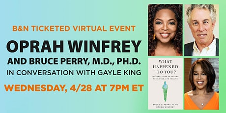 Oprah Winfrey & Dr. Bruce Perry virtually discuss WHAT HAPPENED TO YOU? tickets
