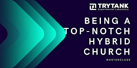 Being a Top-Notch Hybrid Church Masterclass tickets