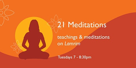21 Meditations - Developing Renunciation for Samsara - June 8 tickets