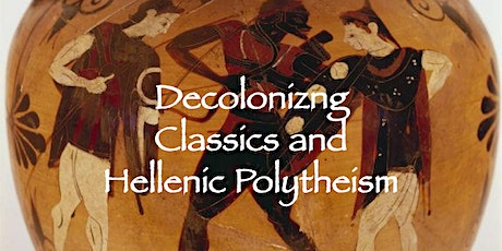 Decolonizing Classics and Hellenic Polytheism Discussion tickets