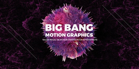 Big Bang Motion Graphics. Motion +  After Effects. biglietti