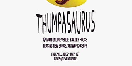 Make Out Music Presents: Thumpasaurus (Online Show) tickets