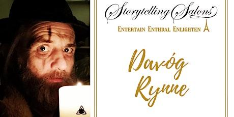 Davóg Rynne -Singer, Musician & Actor appearing as the Druidic Bard Gangani tickets