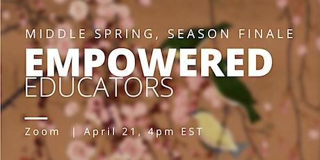 Empowered Educators: Season Finale Tickets