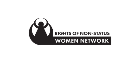 The Rights of Non-Status Women Network - Celebrating 15+ years of advocacy! tickets