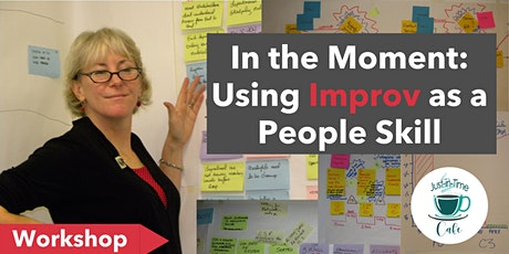 In the Moment: Using Improv as  a People Skill tickets