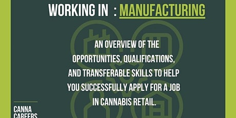 CannaCareers - Module Four: Working in Manufacturing tickets