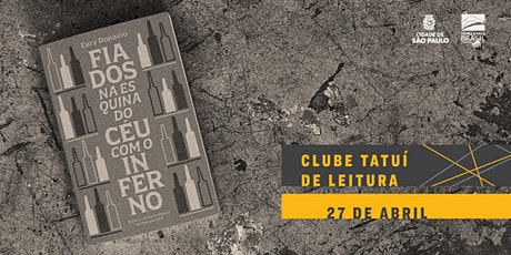 CLUBE TATUÍ DE LEITURA | Fiados na esquina do céu com o inferno ingressos