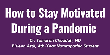 How to Stay Motivated During a Pandemic tickets