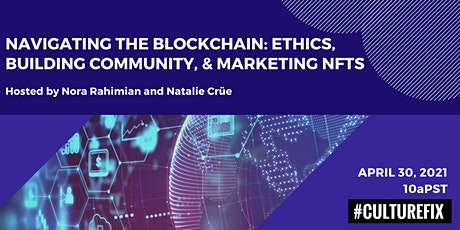 Navigating the Blockchain: Ethics, Building Community, & Marketing NFTs tickets