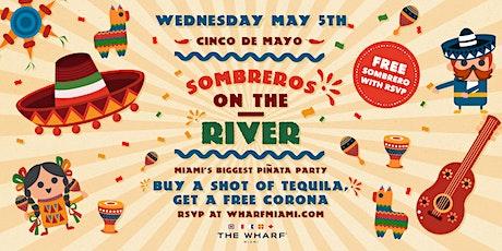 Sombreros on the River! Cinco de Mayo Celebration at The Wharf Miami! tickets