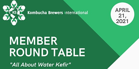 Member Round Table: All About Water Kefir tickets