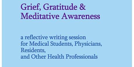Grief, Gratitude & Meditative Awareness - for Health Care Professionals tickets