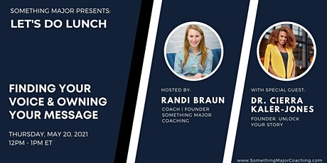 Let's Do Lunch: Finding Your Voice and Owning Your Message tickets