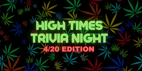 HIGH TIMES TRIVIA 4/20 EDITION tickets