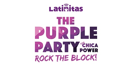 Latinitas Presents: The Purple Party for Chica Power, Rock the Block! tickets
