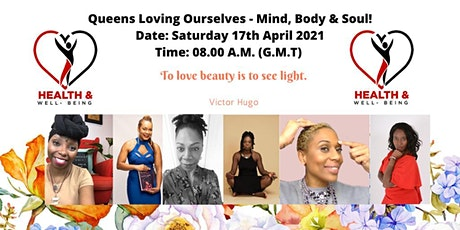 Queens Loving Ourselves - Mind, Body & Soul! tickets