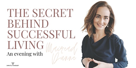 The Secret Behind Successful Living - An Evening with Mairead Dunne tickets