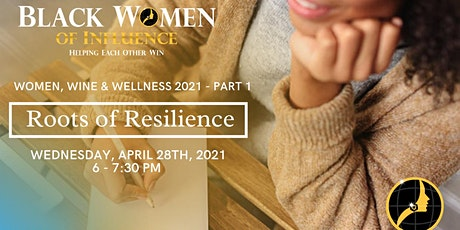 Women, Wine & Wellness 2021 (Part I) - Roots of Resilience tickets
