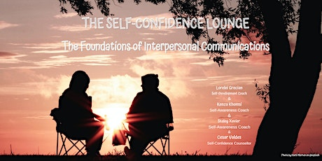The Self-Confidence  Lounge- The Foundations of Interpersonal Communication tickets