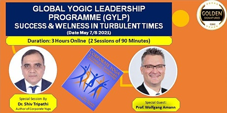 GLOBAL YOGIC LEADERSHIP PROGRAMME:SUCCESS & WELNESS IN TURBULENT TIMES tickets
