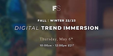 Fall   Winter 22/23 Digital Trend Immersion tickets